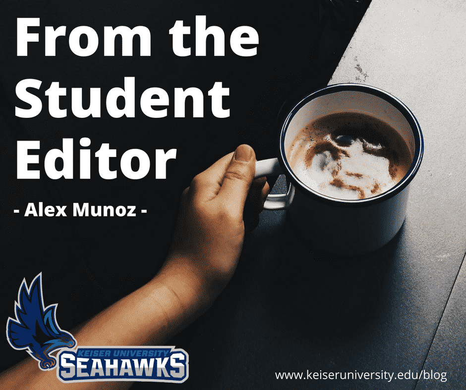 FROM THE STUDENT EDITOR – ALEX MUNOZ